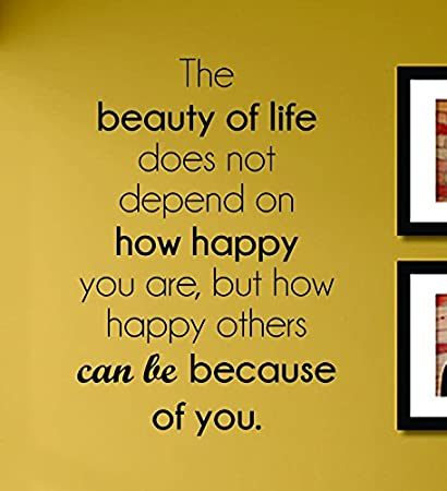 Amazoncom The Beauty Of Life Does Not Depend On How Happy You Are