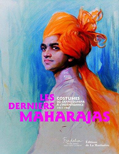Maharaja Costumes - Les derniers Maharajas : Costumes du