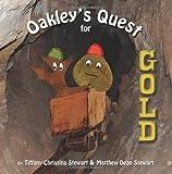Oakley's Quest for Gold, Matthew Stewart and Tiffany Stewart, 1463586914
