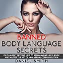 Banned Body Language Secrets: Ex CIA Agent Reveals How to Read Anyone Like a Book and Master the Art of Non-Verbal Communication Audiobook by Daniel Smith Narrated by Jim D. Johnston