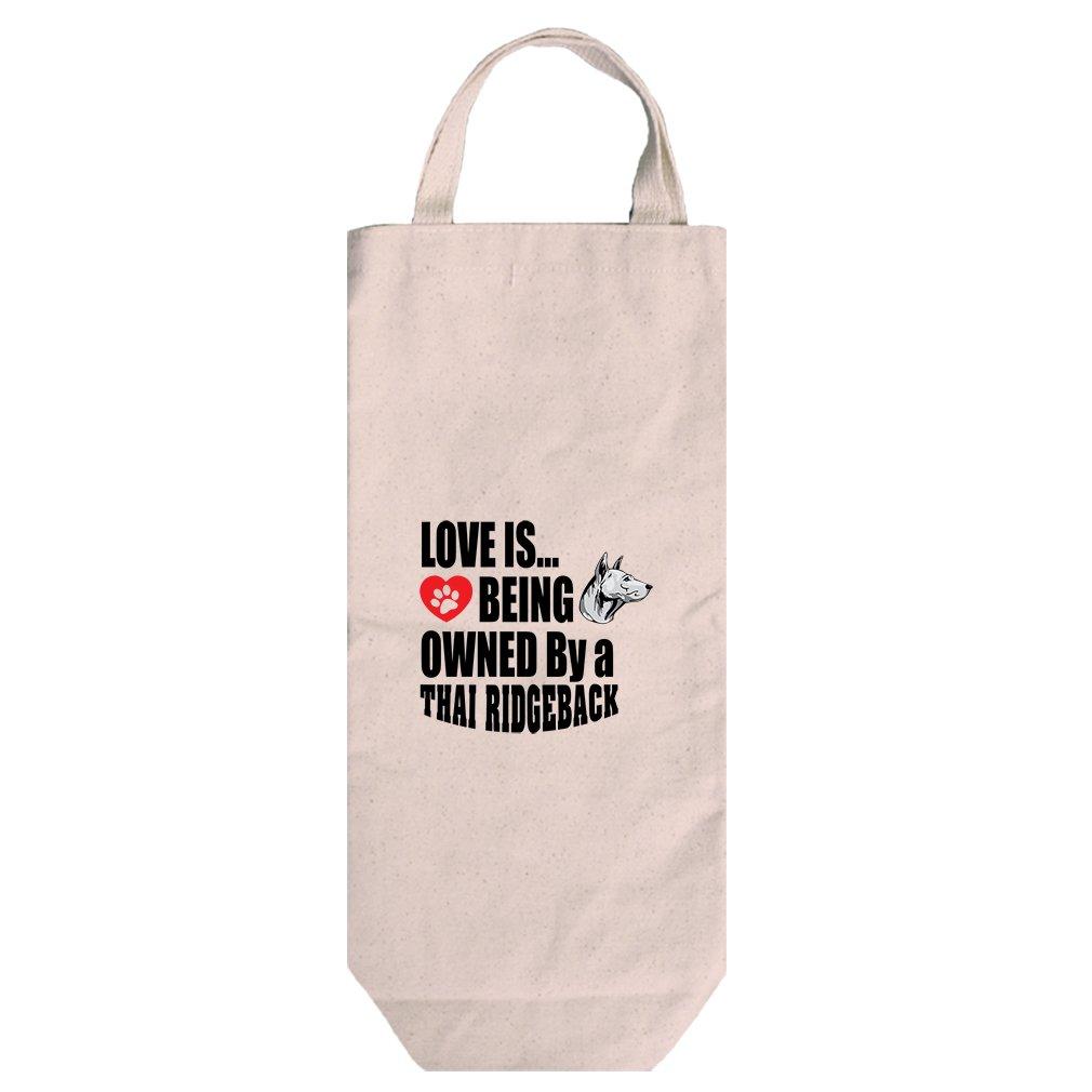 Canvas Wine Bag Handles Love Is Being Owned Thai Ridgeback Dog Style In Print