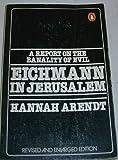 Eichmann in Jerusalem, Hannah Arendt, 0140044507