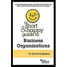 A Short and Happy Guide to Business Organizations (Short and Happy Series)