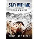 Stay With Me: A Romantic Mystery: Bundle of 4 Novels