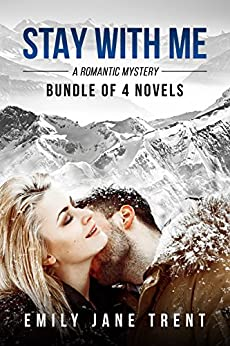 Stay With Me: A Romantic Mystery: Bundle of 4 Novels by [Trent, Emily Jane]