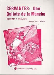Cervantes: Don Quijote de la Mancha. Resumen y Analisis