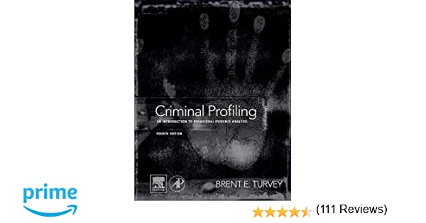 com criminal profiling fourth edition an introduction to com criminal profiling fourth edition an introduction to behavioral evidence analysis 9780123852434 brent e turvey books