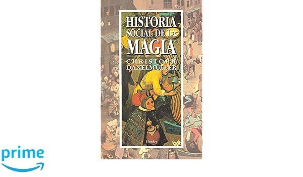 Historia social de la magia: Amazon.es: Christoph ...