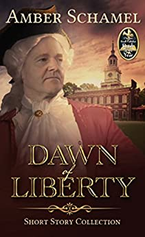 Dawn of Liberty - Short Story Collection by [Schamel, Amber]