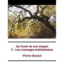 Au coeur de nos songes V – Les messages matrimoniaux (French Edition)