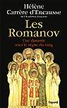 Les Romanov. Une dynastie sous le règne du sang par Carrère d`Encausse