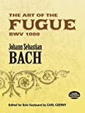 The Art Of The Fugue For Solo Keyboard   Piano (Dover Classical Music for Keyboard)