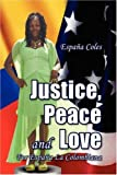 Justice, Peace and Love, España Coles, 1425773745