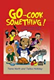 Go - Cook Something!, Tiana North and Taliba Holliday - North, 1450574408