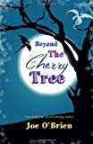 Beyond the Cherry Tree, Joe O'Brien, 1847172121