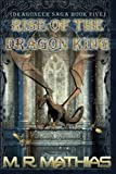 Rise of the Dragon King, M. Mathias, 1499193920
