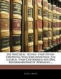Die Kirchen-, Schul- und Spital-Ordnung Von Joachimsthal, Georg Loesche, 114136283X