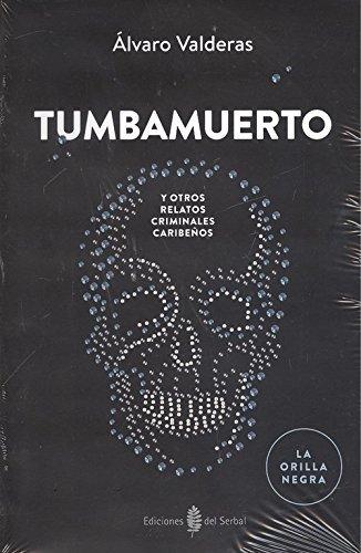 Tumbamuerto y otros relatos criminales caribeños