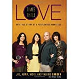 img - for Joe Darger, Alina Darger,, Vicki Darger, Valerie Darger, Brooke Adams'sLove Times Three: Our True Story of a Polygamous Marriage [Hardcover]2011 book / textbook / text book
