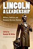 Lincoln and Leadership, Allen C. Guelzo, 0823243443