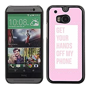 All Phone Most Case / Hard PC Metal piece Shell Slim Cover Protective Case Carcasa Funda Caso de protección para HTC One M8 Off Phone Keep Away Pink Text