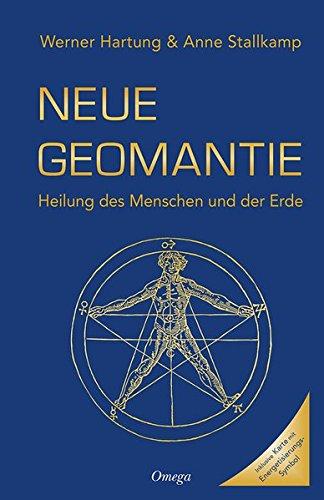 Neue Geomantie: Heilung des Menschen und der Erde