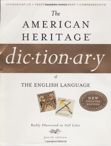 The American Heritage Dictionary of the English Language, Fourth Edition (The American Heritage College Dictionary Fourth Edition)