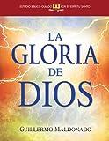 La Gloria de Dios (Estudio Biblico Guiado Por el Espiritu Santo), Guillermo Maldonado, 1603745653