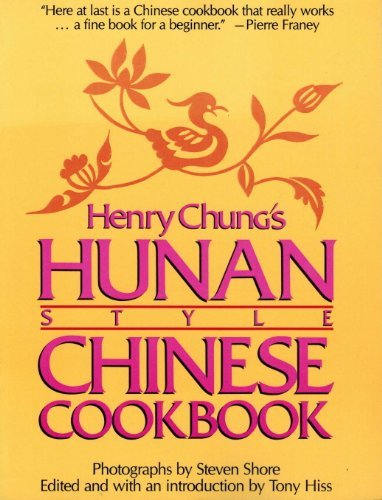 Henry Chung's Hunan Style Chinese Cookbook