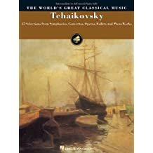 Tchaikovsky: 47 Selections from Symphonies, Concertos, Operas, Ballets and Piano Works