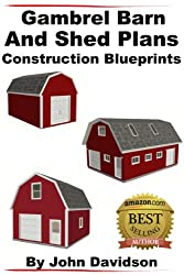 Gambrel Barn and Shed Plans Construction Blueprints (Gambrel Barn Plans Book 1) (English Edition)