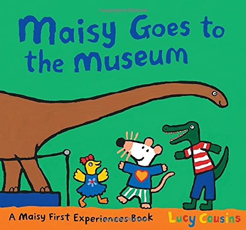 Maisy Goes to the Museum: A Maisy First Experience Book pdf epub