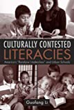 "Culturally Contested Literacies : America's ""Rainbow Underclass"" and Urban Schools, Li, Guofang, 0415955645"