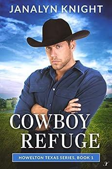 Cowboy Refuge (Howelton Texas Series Book 1) by [Knight, Janalyn]