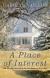 A Place of Interest, Carolyn Van Loh, 1414122810