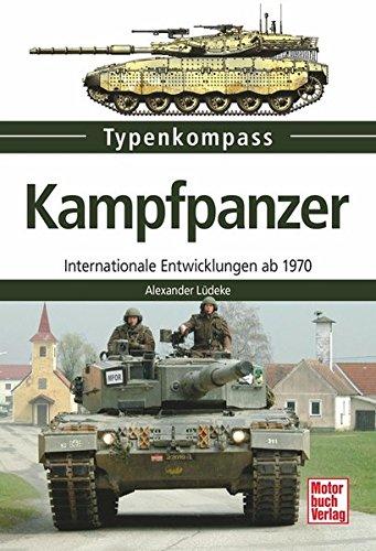 Kampfpanzer: Internationale Entwicklungen ab 1970 (Typenkompass)