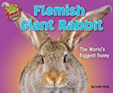 img - for Flemish Giant Rabbit: The World's Biggest Bunny (Even More Supersized!) book / textbook / text book