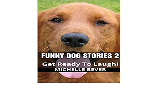 Amazon com: Funny Dog Stories 2: Get Ready to Laugh! (Audible Audio