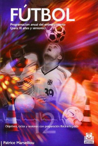 Descargar Libro FÚtbol. Programación Anual Del Entrenamiento Patrice Marseillou