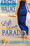 Left Turn At Paradise: Shellwater Key Tale (Shellwater Key Tales) (Volume 1)