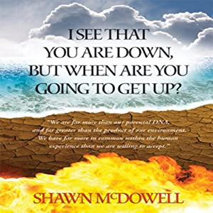 I See That You Are Down But When Are You Going to Get Up? Audiobook