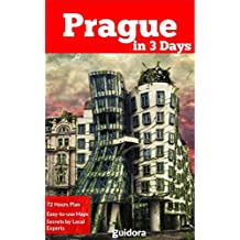Prague in 3 Days (Travel Guide 2018):A Perfect 72h Plan with the Best Things to Do in Prague, Czech: Includes:Detailed Itinerary,Google Maps, Local Secrets, ... Food Guide. Save Time and Money.Get it Now!