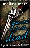 Guns for the Dead: A Graveminder Story fantasy book reviews science fiction book reviews