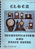 Clock Identification and Price Guide, Roy Ehrhardt and Malvern Rabeneck, 0913902233