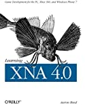 xna game development - Learning XNA 4.0: Game Development for the PC, Xbox 360, and Windows Phone 7