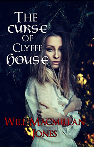 The Curse of Clyffe House (Mister Jones Mysteries Book 4) (Red Balsam Sea)