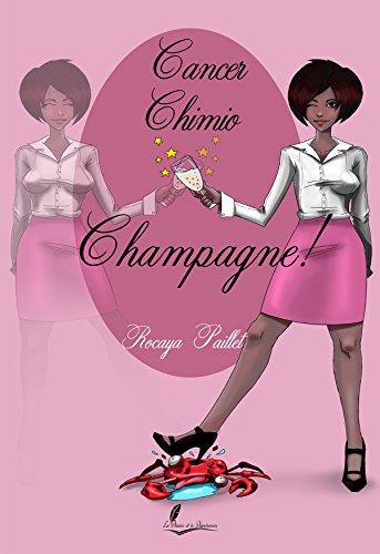 Cancer, chimio, champagne !: Un livre de confidences (PPA.HERA) (French Edition)