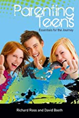 Parenting Teens: Essentials for the Journey Paperback