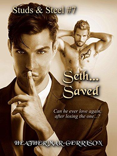 Seth... Saved (Studs & Steel Book 7) (Steel Heather)
