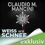 Weiß wie Schnee (Winterthriller) | Claudio M. Mancini